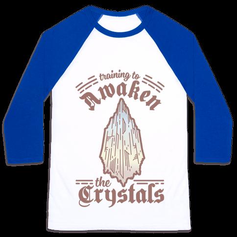 Training to Awaken the Crystals Baseball Tee
