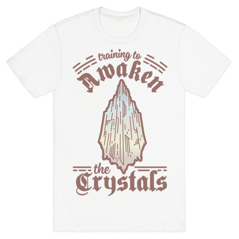 Training to Awaken the Crystals Mens T-Shirt