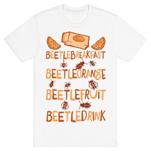 Beetle Breakfast Beetle Orange Beetle Fruit Beetle Drink (Beetlejuice) T-Shirt