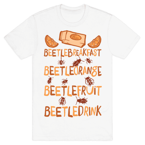 Beetle Breakfast Beetle Orange Beetle Fruit Beetle Drink (Beetlejuice) Mens T-Shirt