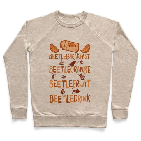 Beetle Breakfast Beetle Orange Beetle Fruit Beetle Drink (Beetlejuice) Pullover