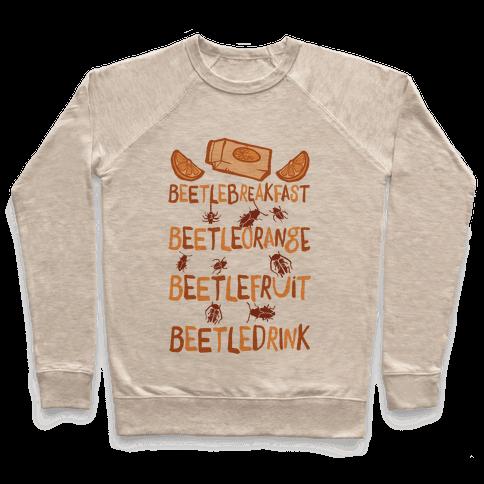 Beetle Breakfast Beetle Orange Beetle Fruit Beetle Drink (Beetlejuice) Pullover