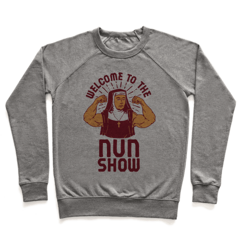 Welcome to the Nun Show Pullover
