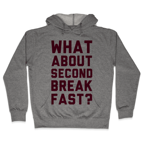 What About Second Breakfast? Hooded Sweatshirt
