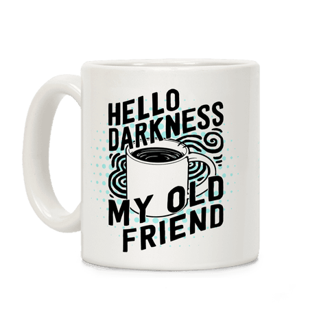 Hello Darkness My Old Friend Coffee Coffee Mug