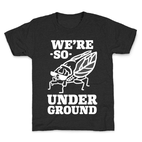 Cicadas Are So Underground Kids T-Shirt