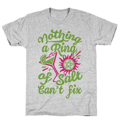 Nothing A Ring Of Salt Can't Fix Mens/Unisex T-Shirt