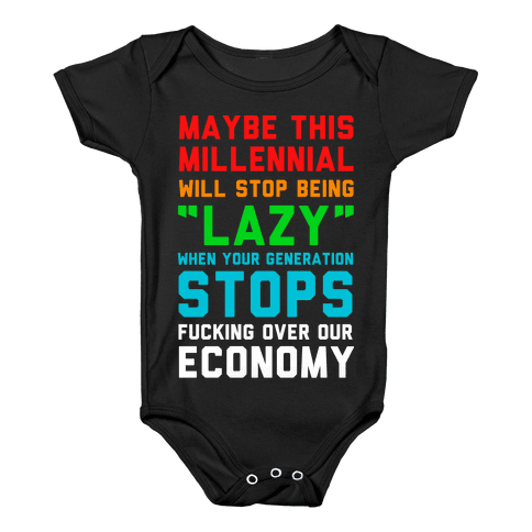 Maybe This Millennial Will Stop Being so Lazy Baby Onesy