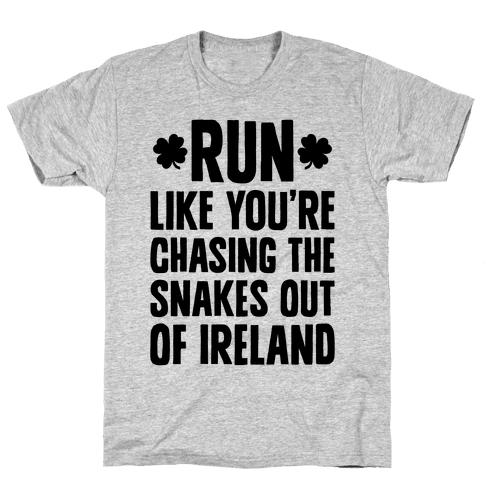 Run Like You're Chasing The Snakes Out Of Ireland Mens T-Shirt