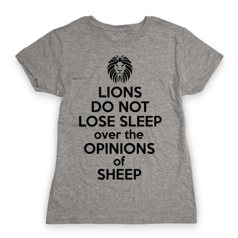 Lions Do Not Lose Sleep... Womens T-Shirt