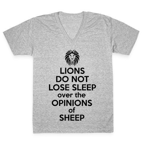 Lions Do Not Lose Sleep... V-Neck Tee Shirt
