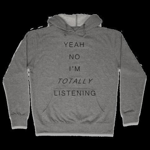 Totally Listening Hooded Sweatshirt