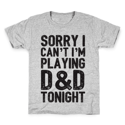 Sorry I Can't I'm Playing D&D Tonight Kids T-Shirt