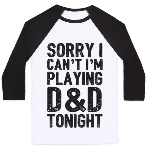 Sorry I Can't I'm Playing D&D Tonight Baseball Tee