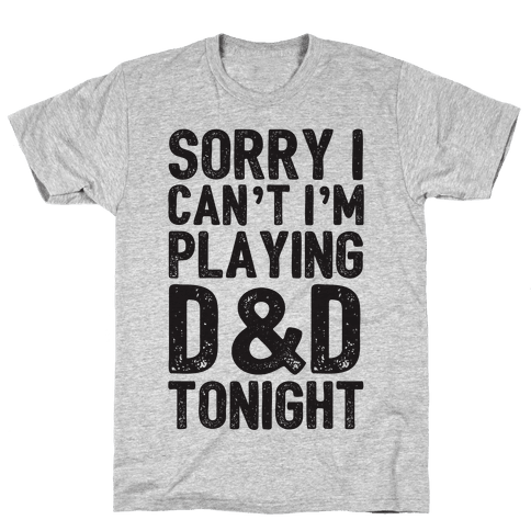 Sorry I Can't I'm Playing D&D Tonight Mens T-Shirt