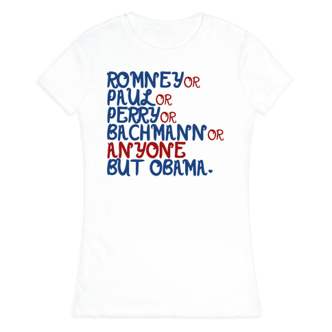 Anyone But Obama Womens T-Shirt