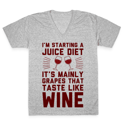 I'm Starting A Juice Diet V-Neck Tee Shirt