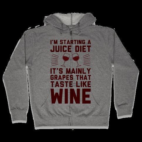 I'm Starting A Juice Diet Zip Hoodie