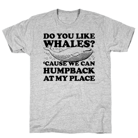 Do You Like Whales? Mens T-Shirt