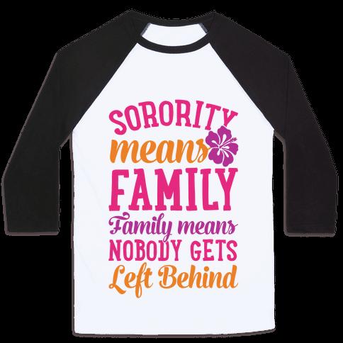Sorority Means Family Baseball Tee