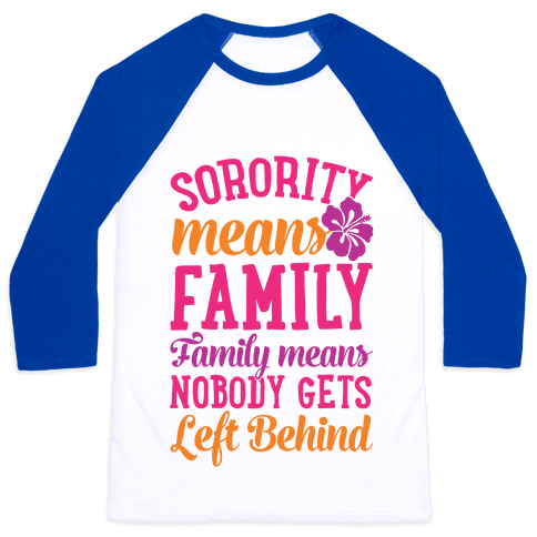 Sorority Means Family Baseball Tee