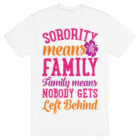 Sorority Means Family Mens T-Shirt
