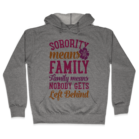 Sorority Means Family Hooded Sweatshirt