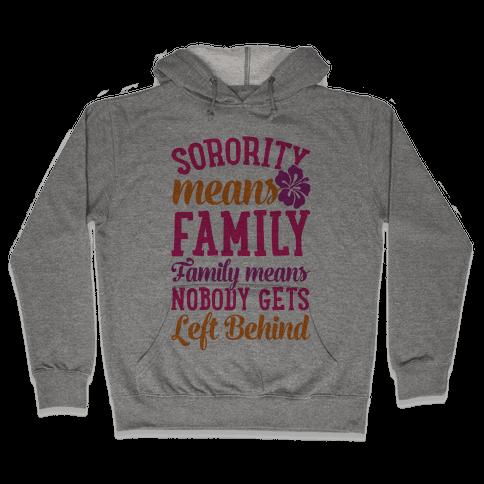 Sorority Means Family Hooded Sweatshirt