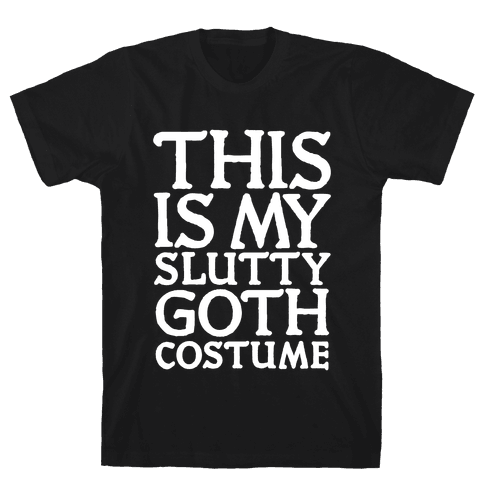 This is My Slutty Goth Costume Mens T-Shirt