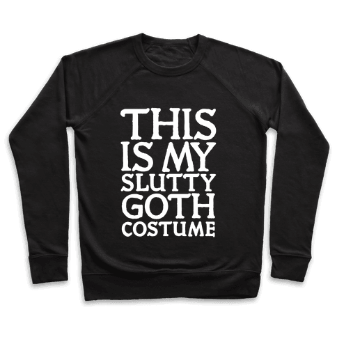 This is My Slutty Goth Costume Pullover