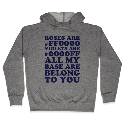 All My Base Hooded Sweatshirt