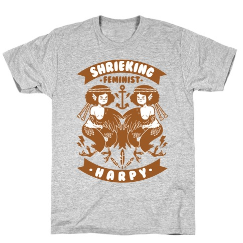 Shrieking Feminist Harpy T-Shirt