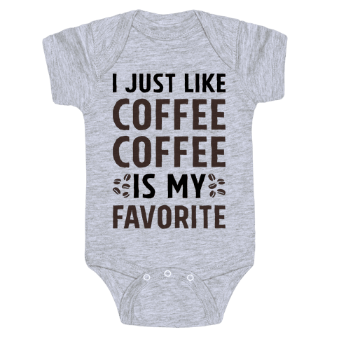 Coffee Is My Favorite Baby Onesy