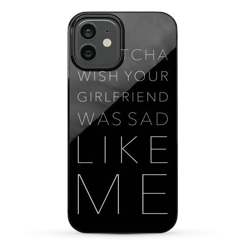 Sad Like Me Phone Case