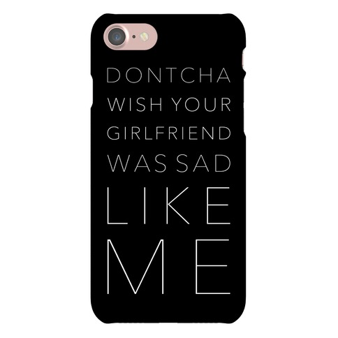 Sad Like Me Phone Case