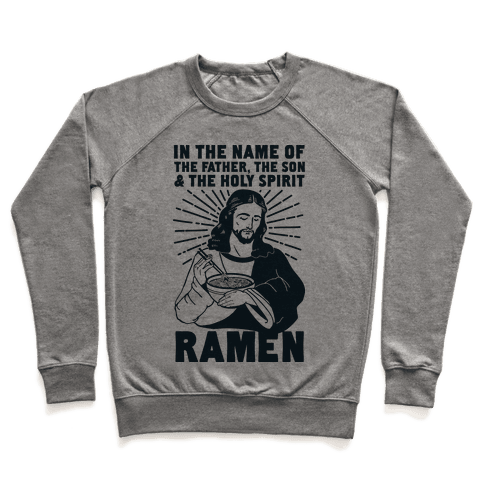 In the Name of the Father, the Son, and the Holy Spirit, Ramen Pullover