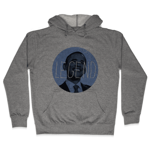 Obama the Legend Hooded Sweatshirt