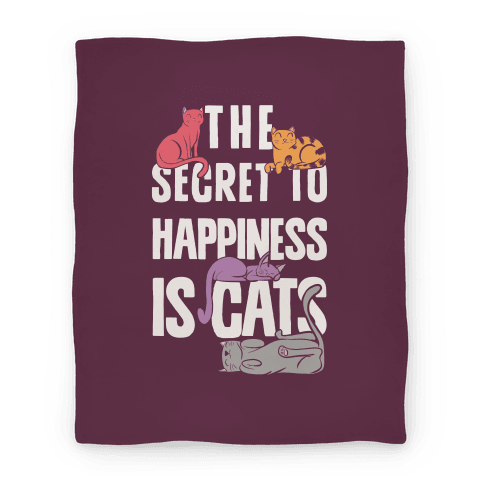 The Secret To Happiness Is Cats Blanket