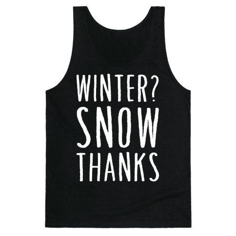Winter? Snow Thanks Tank Top