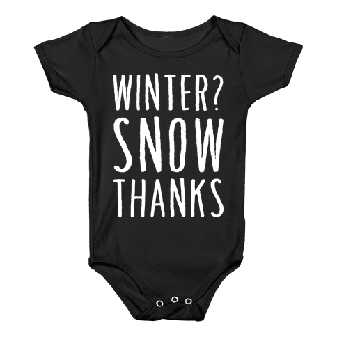 Winter? Snow Thanks Baby Onesy