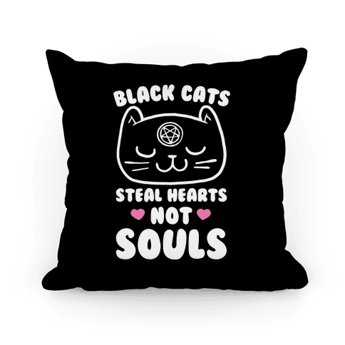 Black Cats Steal Hearts Not Souls Pillow