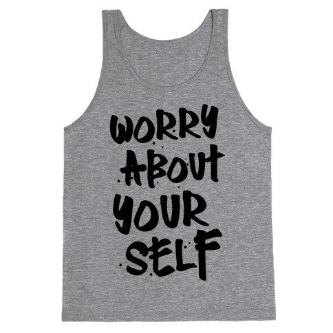 Worry About Yourself Tank Top