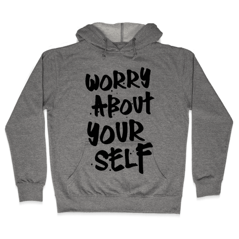 Worry About Yourself Hooded Sweatshirt
