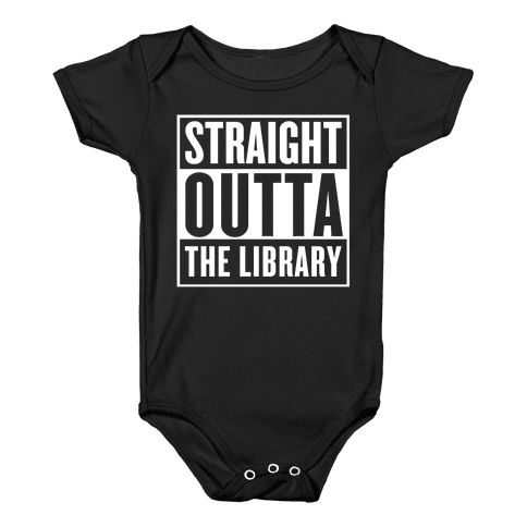Straight Outta the Library Baby Onesy