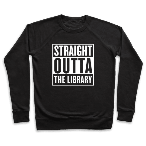 Straight Outta the Library Pullover