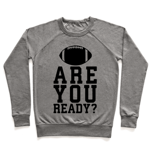 Are You Ready For Some Football? Pullover