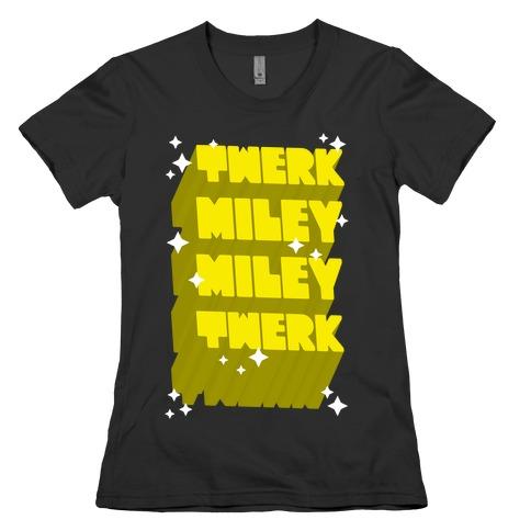 f1a61541f07358 Twerk Miley Miley Twerk Womens T-Shirt