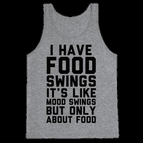 I Have Food Swings Tank Top