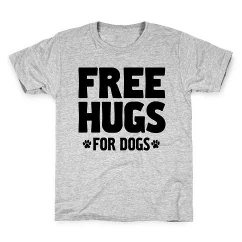Free Hugs For Dogs Kids T-Shirt