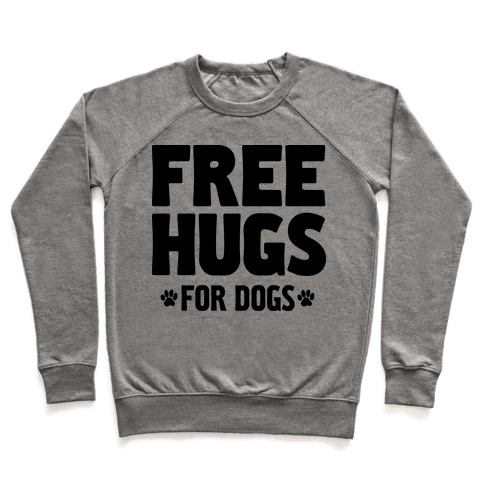 Free Hugs For Dogs Pullover